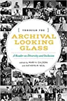 Through the Archival Looking Glass: A Reader on Diversity and Inclusion