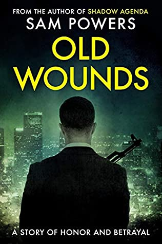 Old Wounds: A Story of Honor and Betrayal