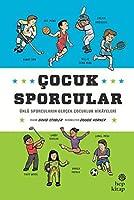 Çocuk Sporcular: Ünlü Sporcuların Gerçek Çocukluk Hikayeleri