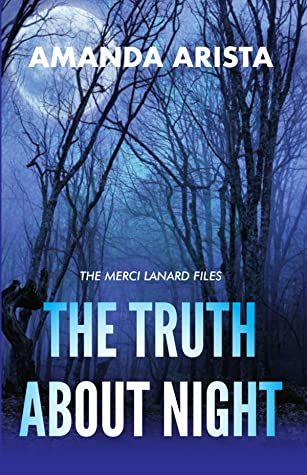 The Truth About Night (The Merci Lanard Files Book One)