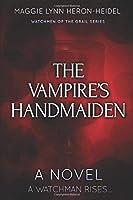 The Vampire's Handmaiden: A Watchman Rises...