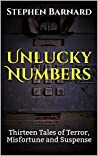 Unlucky Numbers: Thirteen Tales of Terror, Misfortune and Suspense