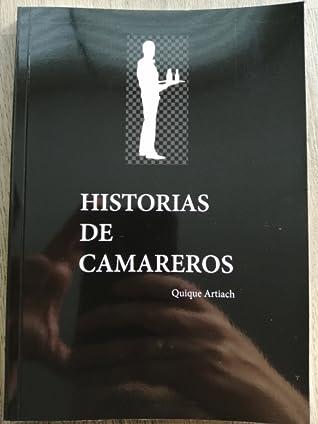 Historias de Camareros by Quique Artiach