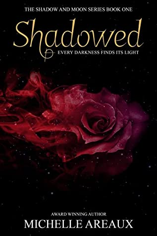 Shadowed: Book 1 in the Shadow and Moon Series