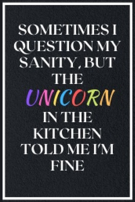 sometimes i question my sanity funny sarcastic quotes notebook