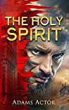 The Holy Spirit by Adams Actor