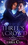 Three's A Crowd: A Fantasy Paranormal Romance