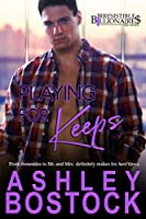 Playing For Keeps (Irresistible Billionaires Book 8)