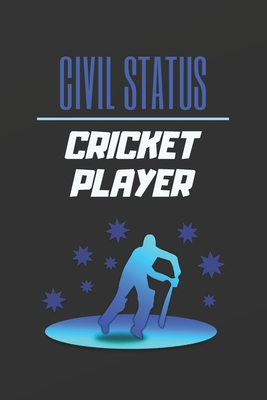 Civil Status Cricket Player Blank Lined Notebook Journal Personal Diary Creative Gift For Cricket Lovers Birthday Present By Not A Book