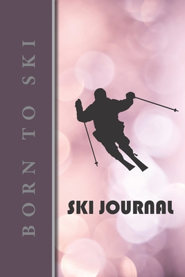 Ski Journal: v2-5 Ski lined notebook gifts for a skiier skiing books for kids, men or woman who loves ski composition notebook 111 pages 6x9 Paperback bright pink background with black skier silhouette, quote: born to ski