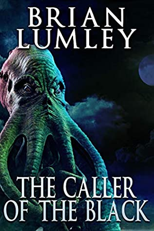 The Caller of the Black by Brian Lumley