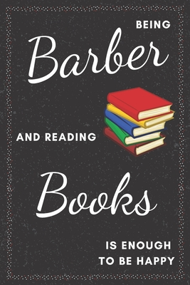 Barber & Reading Books Notebook: Funny Gifts Ideas for Men/Women on Birthday Retirement or Christmas - Humorous Lined Journal to Writing