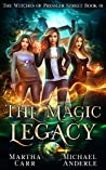 The Magic Legacy (The Witches of Pressler Street #1)