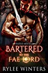 Bartered to the Fae Lord (Fated Mates, #1)
