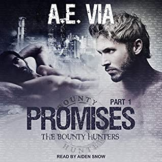 Promises Part 1 (Bounty Hunters, #1)