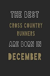 The Best Cross country runners are Born in December journal: 6*9 Lined Diary Notebook, Journal or Planner and Gift with 120 pages