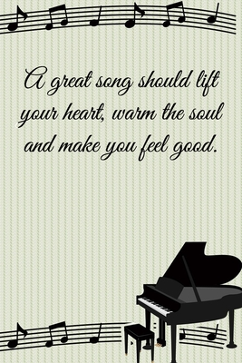 A Great Song Should Lift Your He Soul And Make You Feel Good Lined Notebook Journal