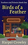 Birds of a Feather (Feathers and Felonies #1)