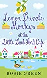 Lemon Drizzle Mondays at the Little Duck Pond Cafe: (Little Duck Pond Cafe, Book 9)