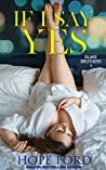 If I Say Yes (Blake Brothers, #1)