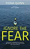 Ignore the Fear: One woman's paddleboarding adventure, 800 miles from Land's End to John O'Groats with a fear of the sea