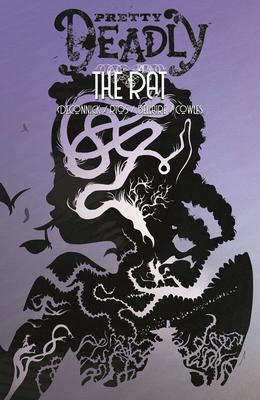 Pretty Deadly, Vol. 3: The Rat