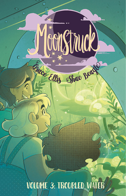 Moonstruck, Vol. 3: Troubled Waters (Moonstruck, #3)