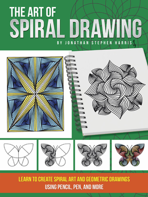 The Art of Spiral Drawing by Jonathan Stephen Harris