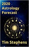 2020 Astrology Forecast: by Tim Stephens