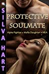 Protective Soulmate: Alpha Fighter + Mafia Daughter = HEA audiobook review free
