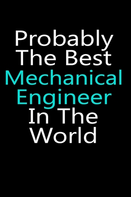 Probably the best mechanical engineer