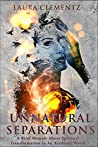 Unnatural Separations: A Brief Memoir About Spiritual Transformation in An Academic World