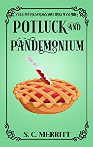 Potluck and Pandemonium (A Sweetwater Springs Southern Mystery, #1)