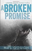 A Broken Promise (Loving Again)