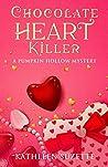 Chocolate Heart Killer: A Pumpkin Hollow Mystery, book 14