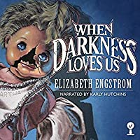 When Darkness Loves Us (Paperbacks from Hell, #2)