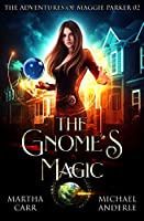The Gnome's Magic (The Adventures of Maggie Parker #2)
