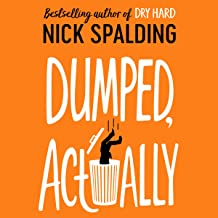 Dumped, Actually by Nick Spalding