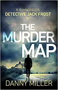 The Murder Map: DI Jack Frost series 6