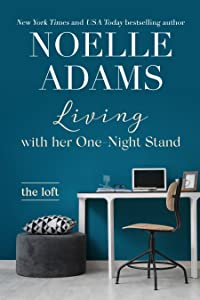 Living with Her One-Night Stand (The Loft, #1)