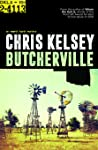 Butcherville by Chris  Kelsey