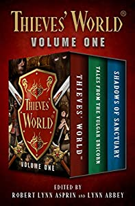 Thieves' World® Volume One: Thieves' World, Tales from the Vulgar Unicorn, and Shadows of Sanctuary