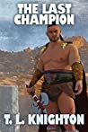 The Last Champion (The Champion's Cycle Book 1)