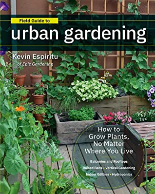 Field Guide to Urban Gardening by Kevin Espiritu