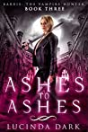 Ashes to Ashes (Barbie the Vampire Hunter Book 3)