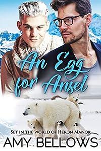 An Egg for Ansel (Alaskan Pebble Gifters, #2)