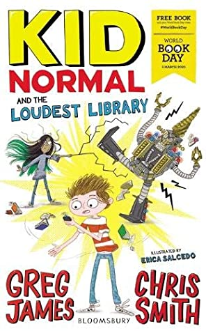 Greg James & Chris Smith Kid Normal and the Loudest Library: World Book Day 2020