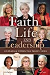 Faith, Life and Leadership: Vol 2- 8 Canadian Women Tell Their Stories