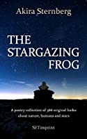 The Stargazing Frog: A poetry collection of 366 original haiku about nature, humans and stars