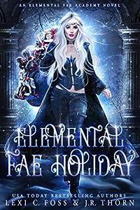 Elemental Fae Holiday (Elemental Fae Academy #4)